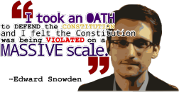 """I took an oath to defend the constitution, and I felt the Constitution was being violated on a massive scale"" Snowden"
